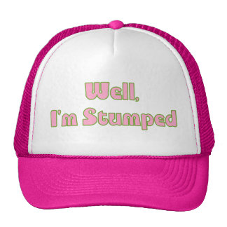 I'm Stumped (pink) Trucker Hats