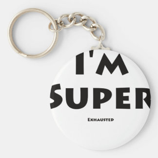 I'm Super... Exhausted Keychain