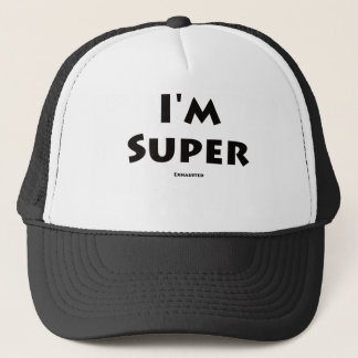 I'm Super... Exhausted Trucker Hat