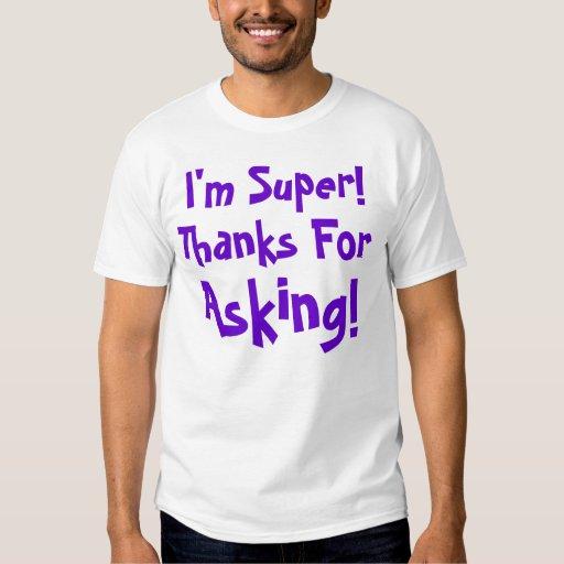I'm Super! Thanks For Asking! Shirt
