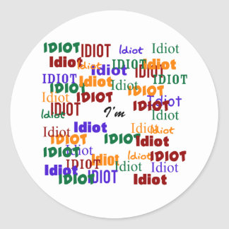 I'm Surrounded by Idiots Classic Round Sticker