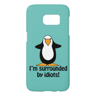 I'm surrounded by idiots! Funny Penguin Samsung Galaxy S7 Case