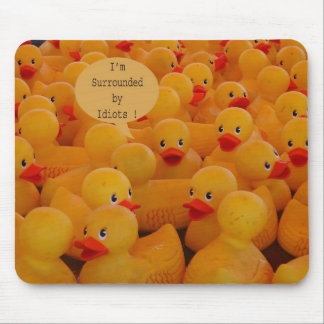 I'm Surrounded by Idiots Mouse Pad