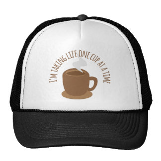 I'm taking life one cup at a time (COFFEE) Trucker Hat