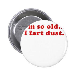 Im tan viejo Fart polvo Pins