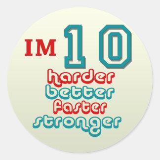 I'm Ten. Harder Better Faster Stronger! Birthday Classic Round Sticker