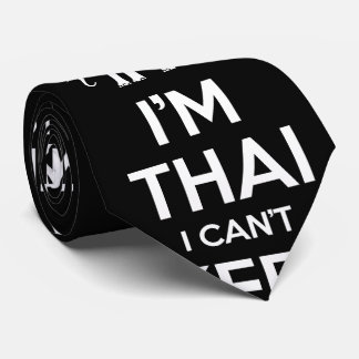 I'm Thai I Can't Keep Calm Tie