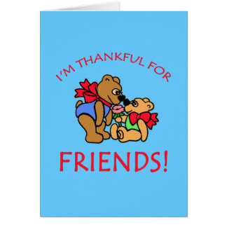 I'm Thankful for Friends Thanksgiving Apparel Greeting Card
