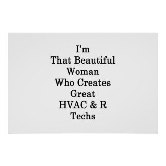 I'm That Beautiful Woman Who Creates Great HVAC Te Poster