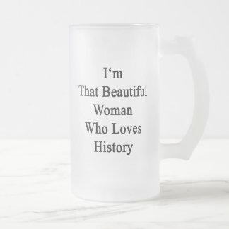 I'm That Beautiful Woman Who Loves History Glass Beer Mug
