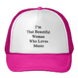 I'm That Beautiful Woman Who Loves Music Trucker Hat