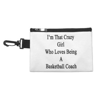 I'm That Crazy Girl Who Loves Being A Basketball C Accessories Bags
