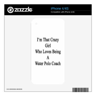 I'm That Crazy Girl Who Loves Being A Water Polo C Skin For iPhone 4