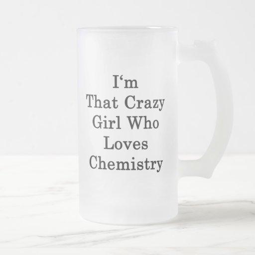 I'm That Crazy Girl Who Loves Chemistry Coffee Mug