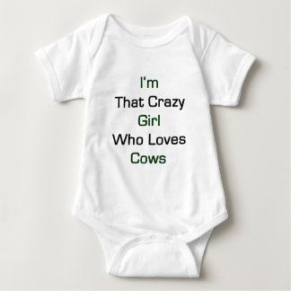 I'm That Crazy Girl Who Loves Cows Baby Bodysuit