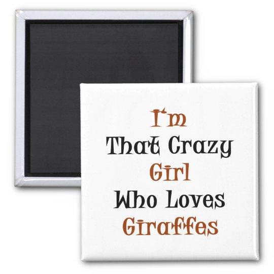 I'm That Crazy Girl Who Loves Giraffes Magnet