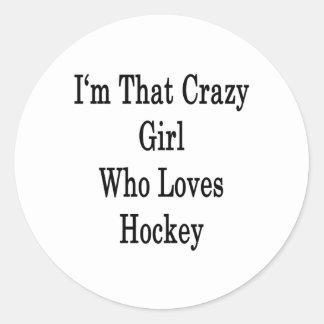 I'm That Crazy Girl Who Loves Hockey Classic Round Sticker
