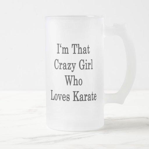 I'm That Crazy Girl Who Loves Karate 16 Oz Frosted Glass Beer Mug