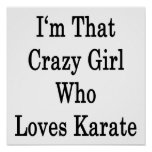 I'm That Crazy Girl Who Loves Karate Poster
