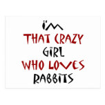 I'm That Crazy Girl Who Loves Rabbits Post Card