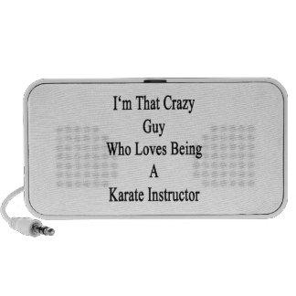 I'm That Crazy Guy Who Loves Being A Karate Instru Speaker