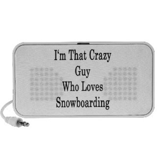 I'm That Crazy Guy Who Loves Snowboarding PC Speakers