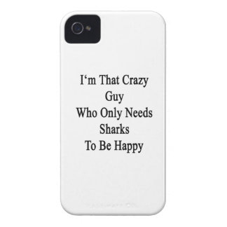 I'm That Crazy Guy Who Only Needs Sharks To Be Hap iPhone 4 Case-Mate Case