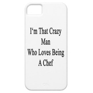 I'm That Crazy Man Who Loves Being A Chef iPhone 5 Covers