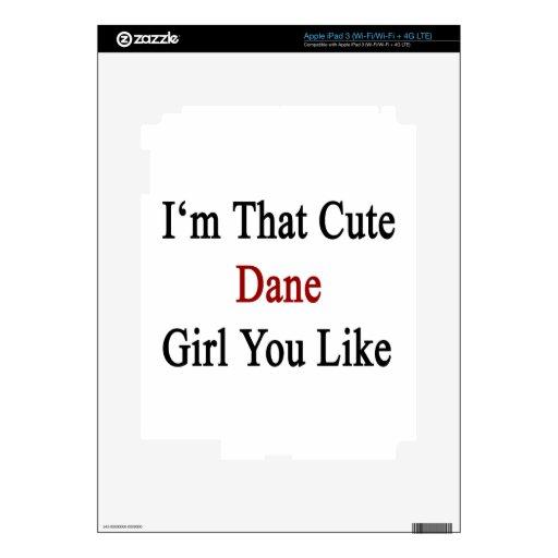I'm That Cute Dane Girl You Like Skin For iPad 3
