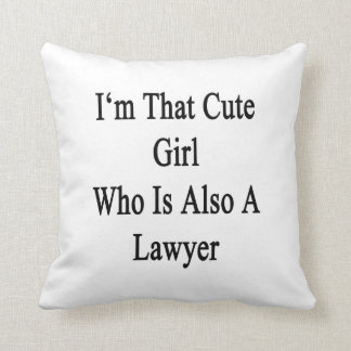 I'm That Cute Girl Who Is Also A Lawyer Throw Pillow