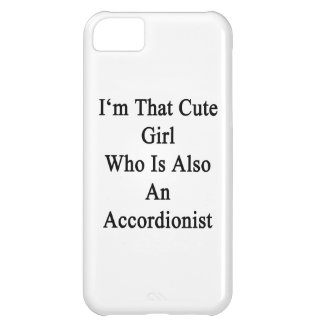 I'm That Cute Girl Who Is Also An Accordionist iPhone 5C Covers