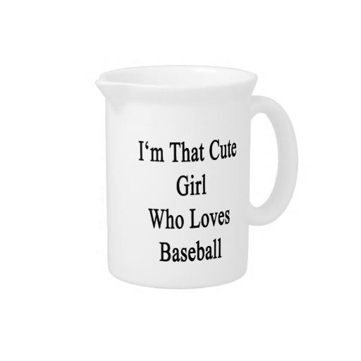 I'm That Cute Girl Who Loves Baseball Drink Pitcher