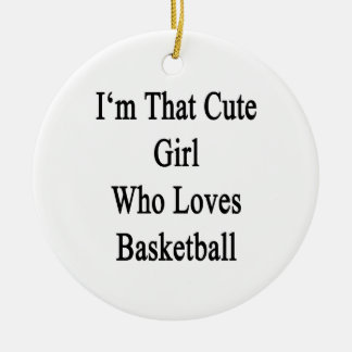 I'm That Cute Girl Who Loves Basketball Double-Sided Ceramic Round Christmas Ornament