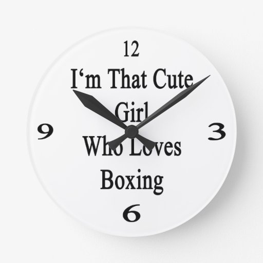 I'm That Cute Girl Who Loves Boxing Round Wall Clock