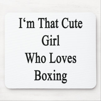 I'm That Cute Girl Who Loves Boxing Mouse Pad
