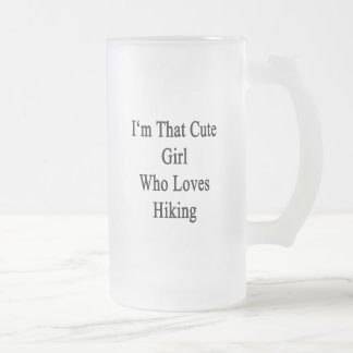 I'm That Cute Girl Who Loves Hiking Frosted Glass Beer Mug