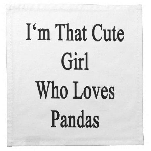 I'm That Cute Girl Who Loves Pandas Printed Napkins