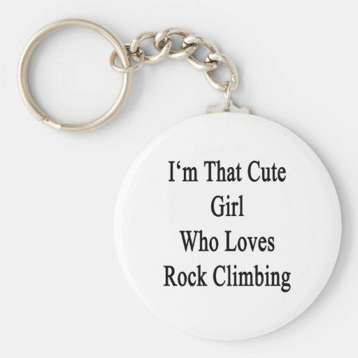 I'm That Cute Girl Who Loves Rock Climbing Key Chain