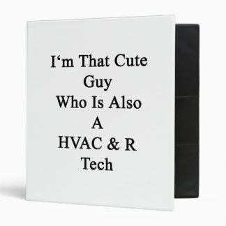 I'm That Cute Guy Who Is Also A HVAC R Tech 3 Ring Binders