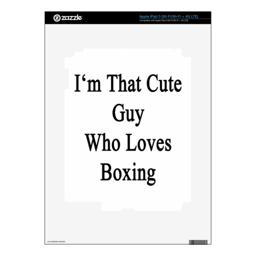 I'm That Cute Guy Who Loves Boxing iPad 3 Decals