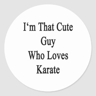 I'm That Cute Guy Who Loves Karate Classic Round Sticker
