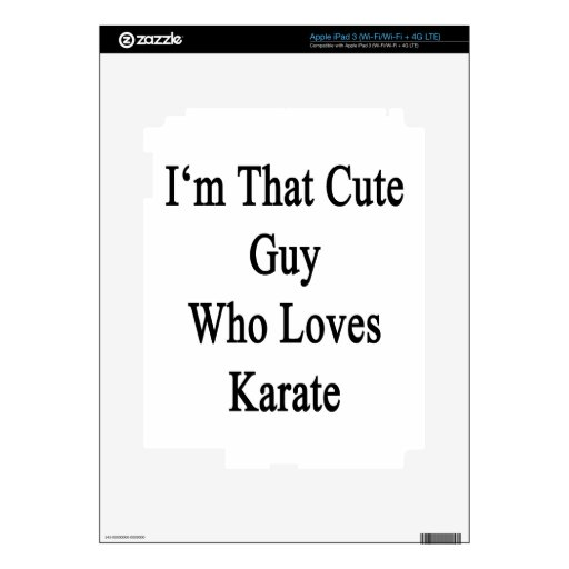 I'm That Cute Guy Who Loves Karate Skins For iPad 3