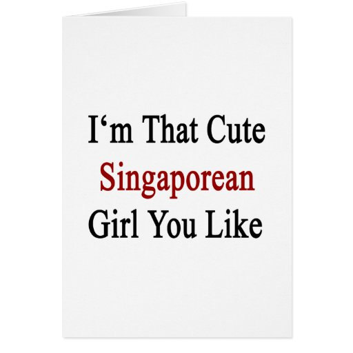 I'm That Cute Singaporean Girl You Like Stationery Note Card