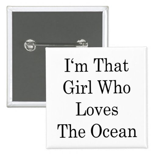 I'm That Girl Who Loves The Ocean 2 Inch Square Button