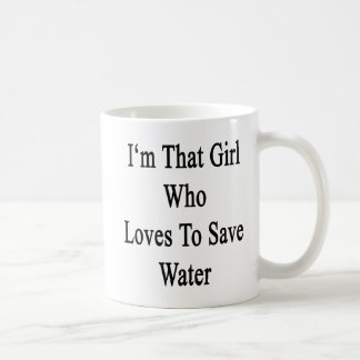 I'm That Girl Who Loves To Save Water Coffee Mug
