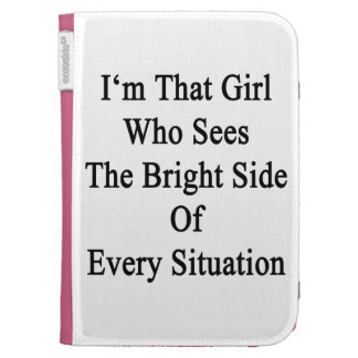 I'm That Girl Who Sees The Bright Side Of Every Si Kindle 3G Case