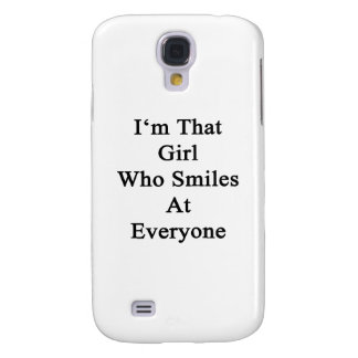 I'm That Girl Who Smiles At Everyone Samsung S4 Case
