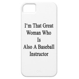I'm That Great Woman Who Is Also A Baseball Instru iPhone 5 Covers