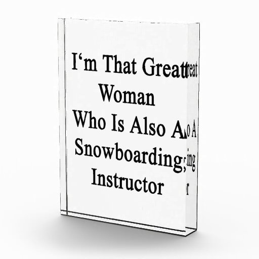 I'm That Great Woman Who Is Also A Snowboarding In Award