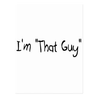 "I'm ""That Guy"" Postcard"